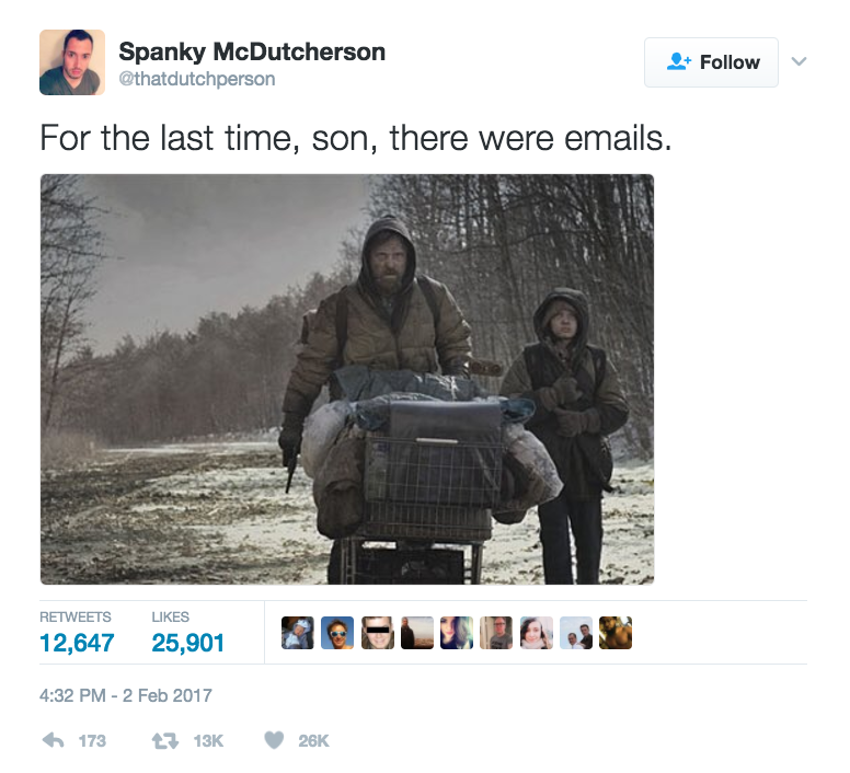 For the last time, son, there were emails. [still from The Road] - @thatdutchperson - 4:32 PM - 2 Feb 2017