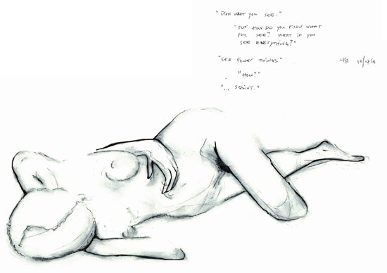 image: pen and ink drawing of a female nude | caption: 'Draw what you see.' 'But how do you know what you see? What if you see everything?' 'See fewer things.' 'How?' 'Squint.' | dated: 10/7/08